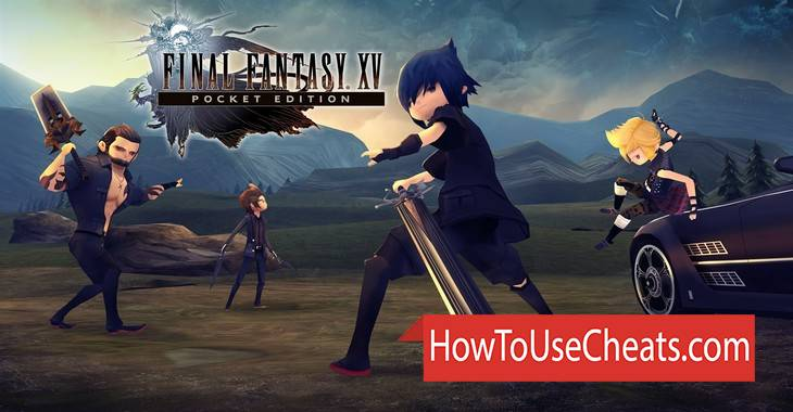 FINAL FANTASY XV POCKET EDITION how to use Cheat Codes and Hack Gold